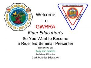 Welcome to GWRRA Rider Educations So You Want