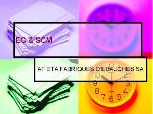 EC SCM AT ETA FABRIQUES DEBAUCHES SA Presented