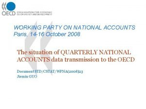 WORKING PARTY ON NATIONAL ACCOUNTS Paris 14 16