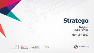 Stratego Belgium Julie Rawoe May 15 th 2017
