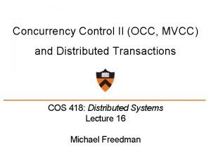 Concurrency Control II OCC MVCC and Distributed Transactions