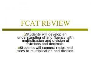 FCAT REVIEW p Students will develop an understanding