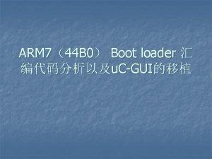 ARM 744 B 0 Boot loader u CGUI
