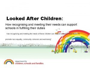 Looked After Children How recognising andthemeeting their needs