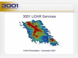 3001 Li DAR Services VGIN Presentation December 2007