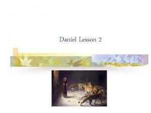 Daniel Lesson 2 Daniel in the Critics Den