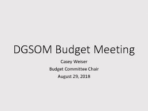 DGSOM Budget Meeting Casey Weiser Budget Committee Chair