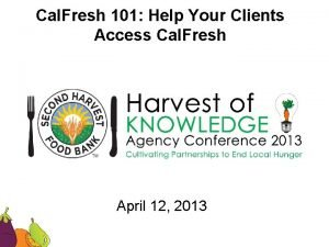 Cal Fresh 101 Help Your Clients Access Cal