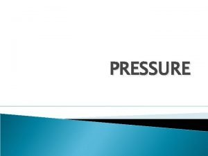 PRESSURE Basic Competency To describe pressure on solids
