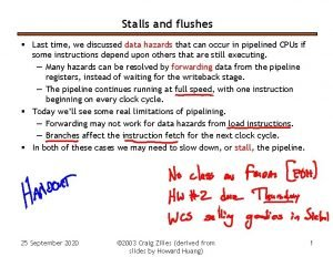 Stalls and flushes Last time we discussed data