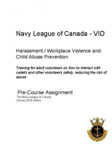 Navy League of Canada VID Harassment Workplace Violence