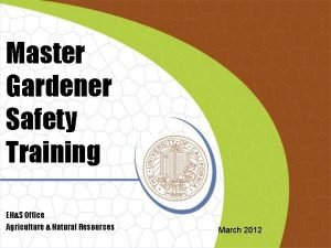 Master Gardener Safety Training EHS Office Agriculture Natural