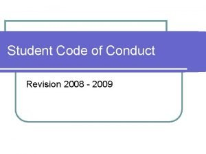 Student Code of Conduct Revision 2008 2009 P