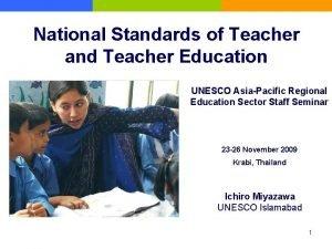 National Standards of Teacher and Teacher Education UNESCO