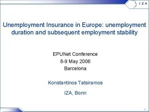 Unemployment Insurance in Europe unemployment duration and subsequent