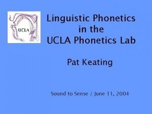 Linguistic Phonetics in the UCLA Phonetics Lab Pat
