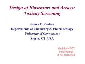 Design of Biosensors and Arrays Toxicity Screening James