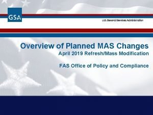 U S General Services Administration Overview of Planned