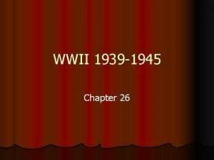 WWII 1939 1945 Chapter 26 The Rise of