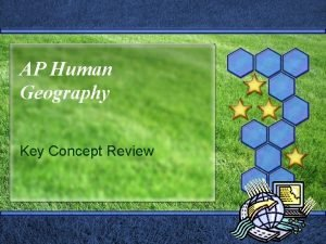 AP Human Geography Key Concept Review Geography as
