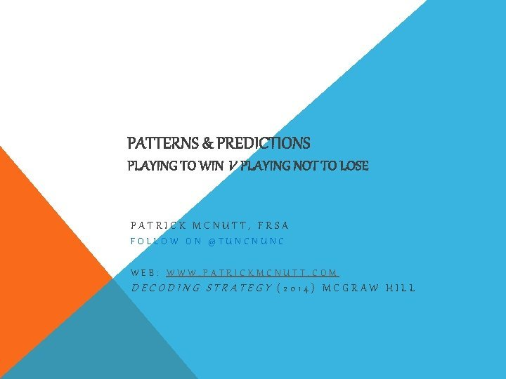 PATTERNS PREDICTIONS PLAYING TO WIN V PLAYING NOT