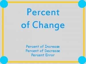 Percent of Change Percent of Increase Percent of
