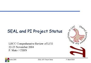 SEAL and PI Project Status LHCC Comprehensive Review