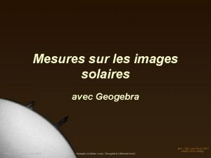 Mesures sur les images solaires avec Geogebra Ph