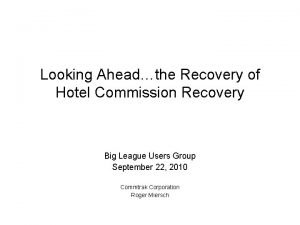 Looking Aheadthe Recovery of Hotel Commission Recovery Big