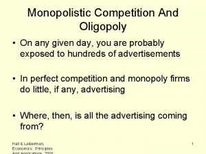 Monopolistic Competition And Oligopoly On any given day