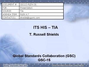 DOCUMENT GSC 15 PLEN38 FOR Presentation SOURCE TIA