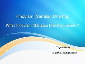 Hinduism Sanatan Dharma What Hinduism Sanatan Dharma means