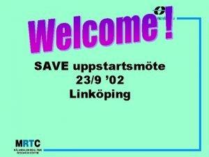SAVE uppstartsmte 239 02 Linkping Agenda 1 Mlsttningen