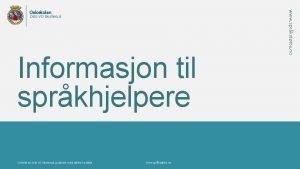Oslo VO Skullerud Informasjon til sprkhjelpere Utviklet av