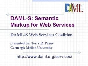 DAMLS Semantic Markup for Web Services DAMLS Web