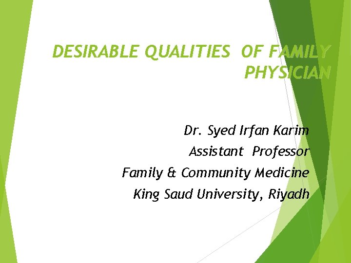 DESIRABLE QUALITIES OF FAMILY PHYSICIAN Dr Syed Irfan