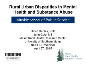 Rural Urban Disparities in Mental Health and Substance
