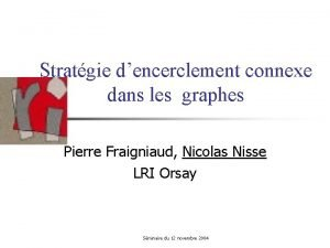 Stratgie dencerclement connexe dans les graphes Pierre Fraigniaud