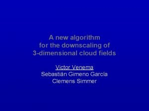 A new algorithm for the downscaling of 3