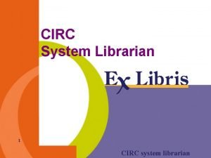 CIRC System Librarian 1 CIRC system librarian alephetab