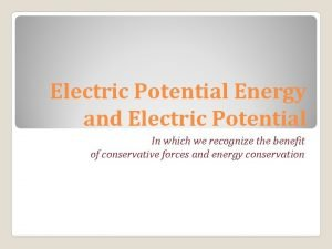 Electric Potential Energy and Electric Potential In which