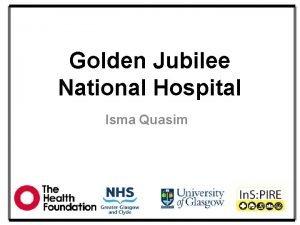 Golden Jubilee National Hospital Isma Quasim The Most