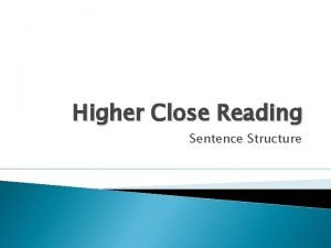Higher Close Reading Sentence Structure Sentence Structure Questions