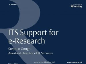 IT Services ITS Support for e Research Stephen