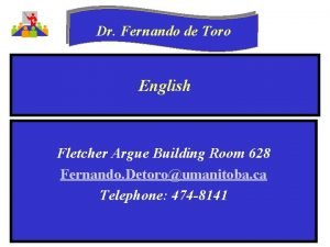 Dr Fernando de Toro English Fletcher Argue Building