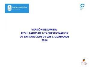 VERSIN RESUMIDA RESULTADOS DE LOS CUESTIONARIOS DE SATISFACCION