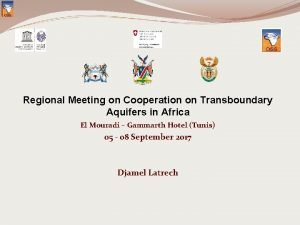 Regional Meeting on Cooperation on Transboundary Aquifers in