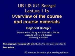 UB LIS 571 Soergel Lecture 1 1 b