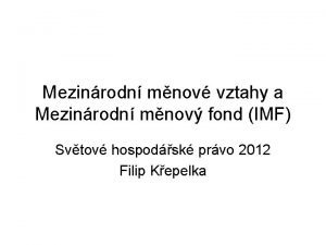 Mezinrodn mnov vztahy a Mezinrodn mnov fond IMF