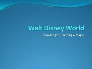 Walt Disney World Knowledge Planning Magic How Big